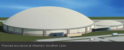 Planned dome - Alberta's Goodfish Lake